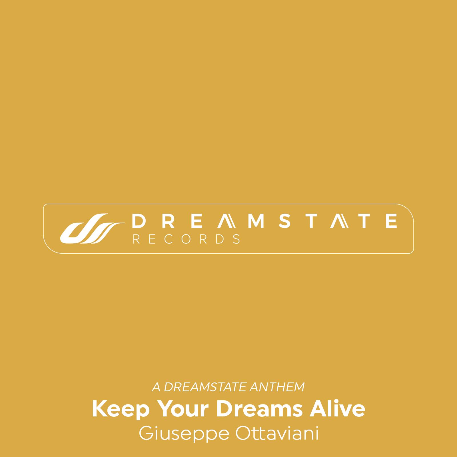 Giuseppe Ottaviani – Keep Your Dreams Alive (A Dreamstate Anthem)