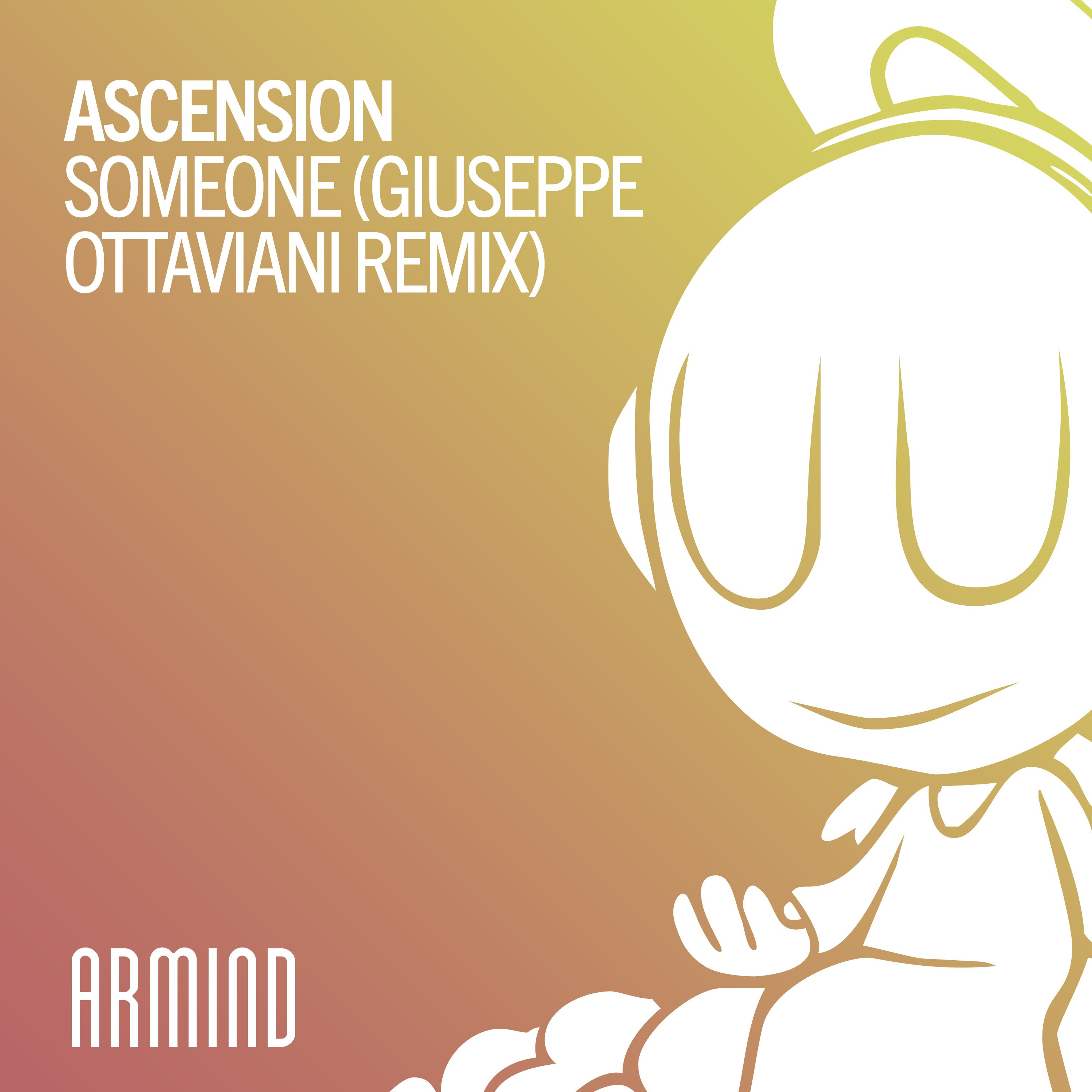 Ascension – Someone (Giuseppe Ottaviani Remix) [Armind]