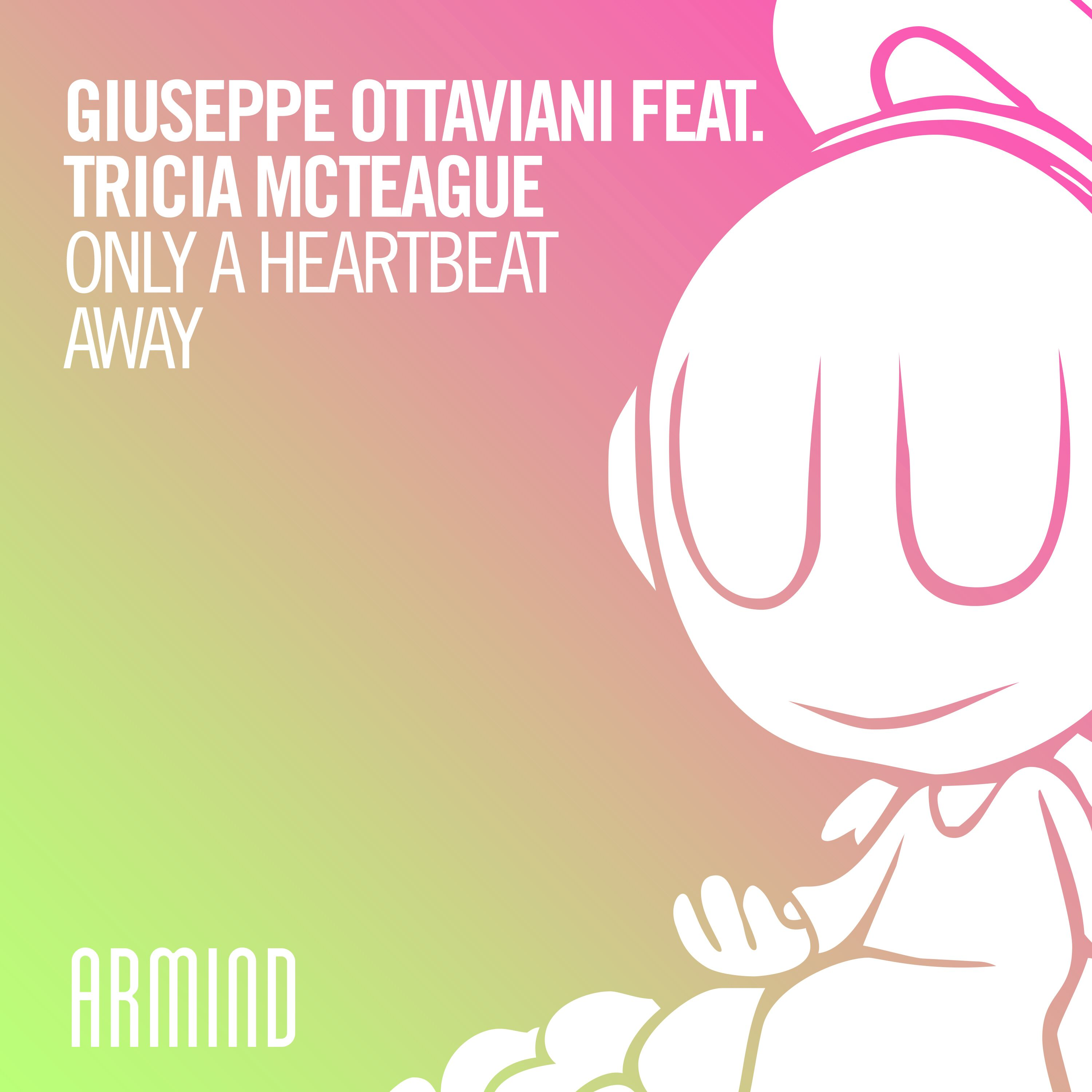 Giuseppe Ottaviani feat. Tricia McTeague – Only A Heartbeat Away [Armind]