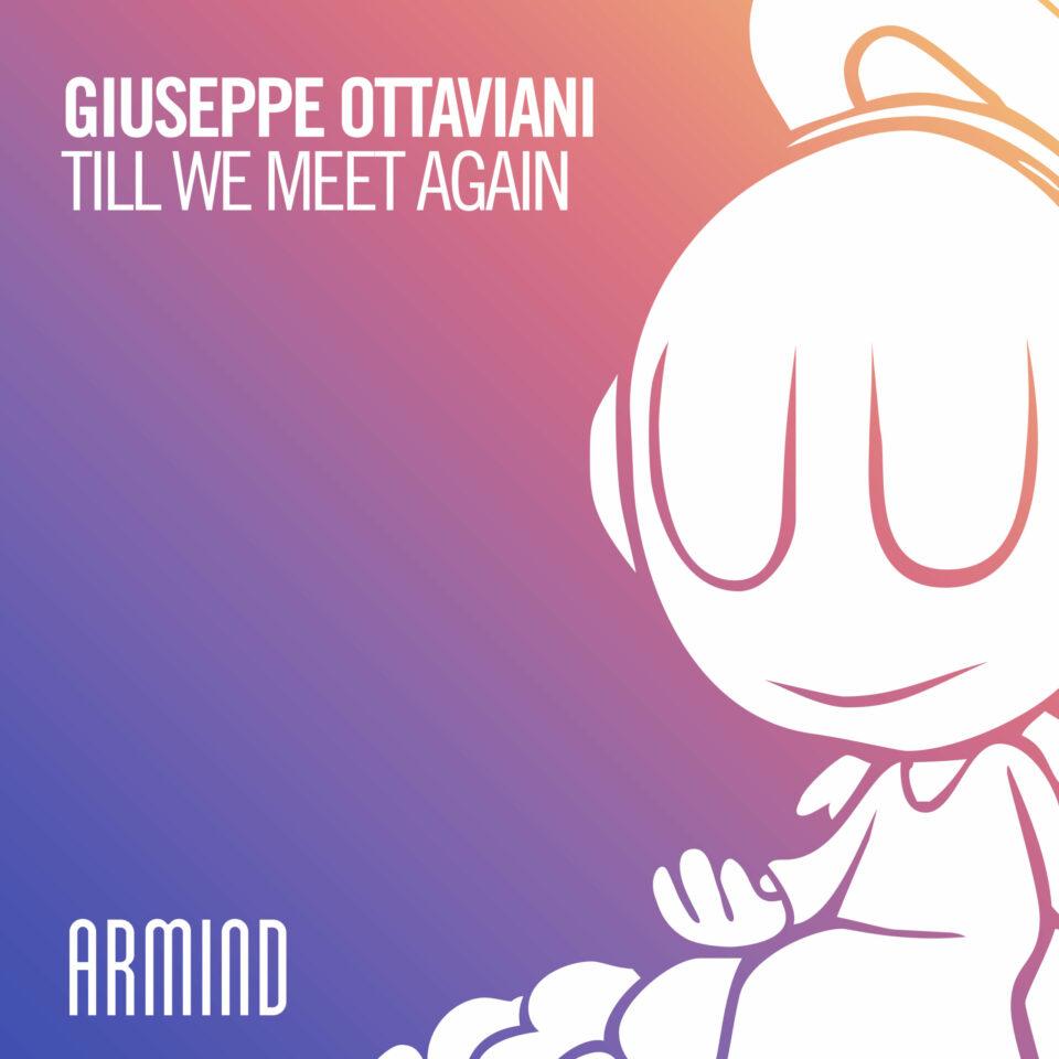 Giuseppe Ottaviani – Till We Meet Again [Armind]