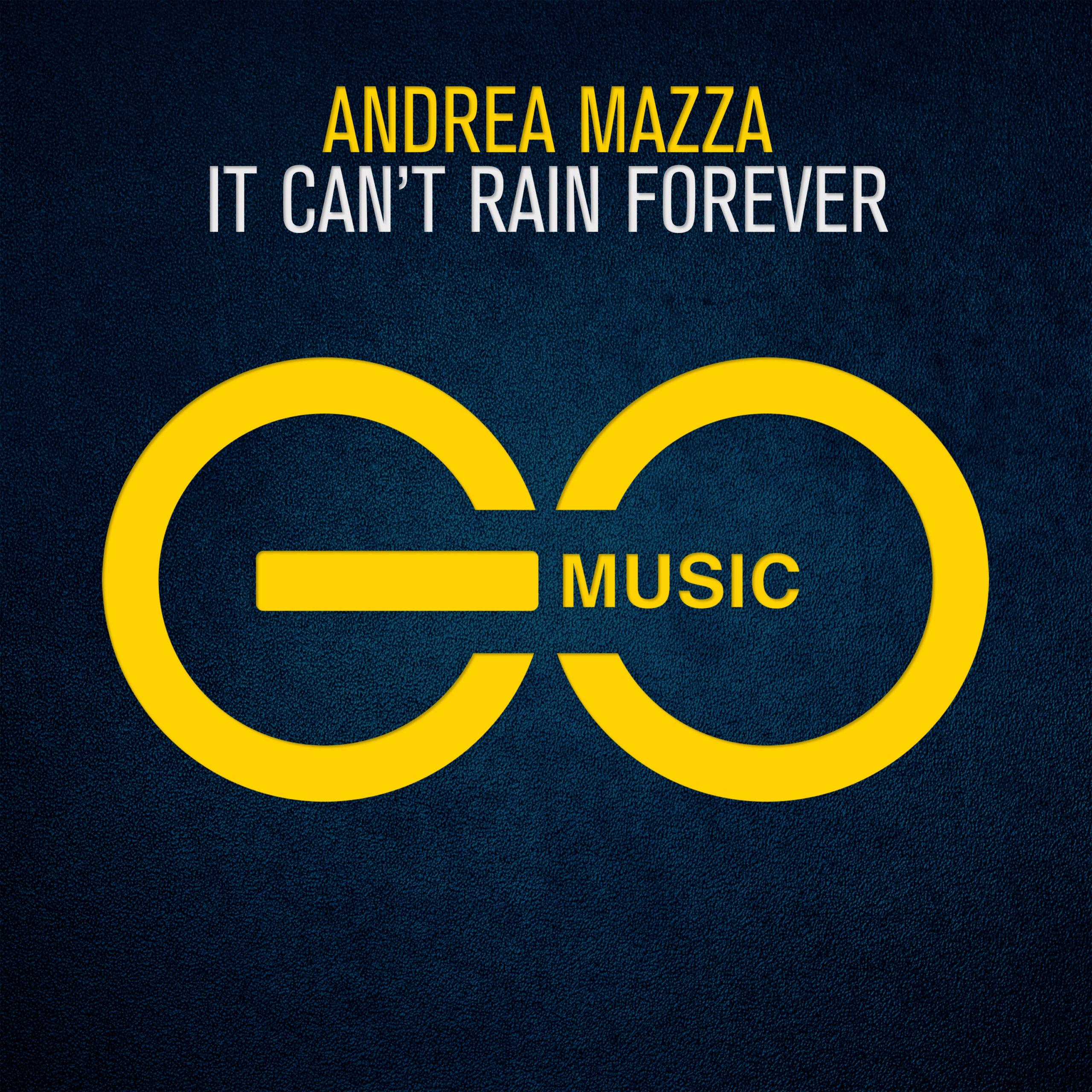 Andrea Mazza – It Can't Rain Forever [GO Music]