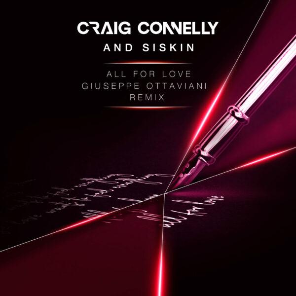 Craig Connelly & Siskin – All For Love (Giuseppe Ottaviani Remix)