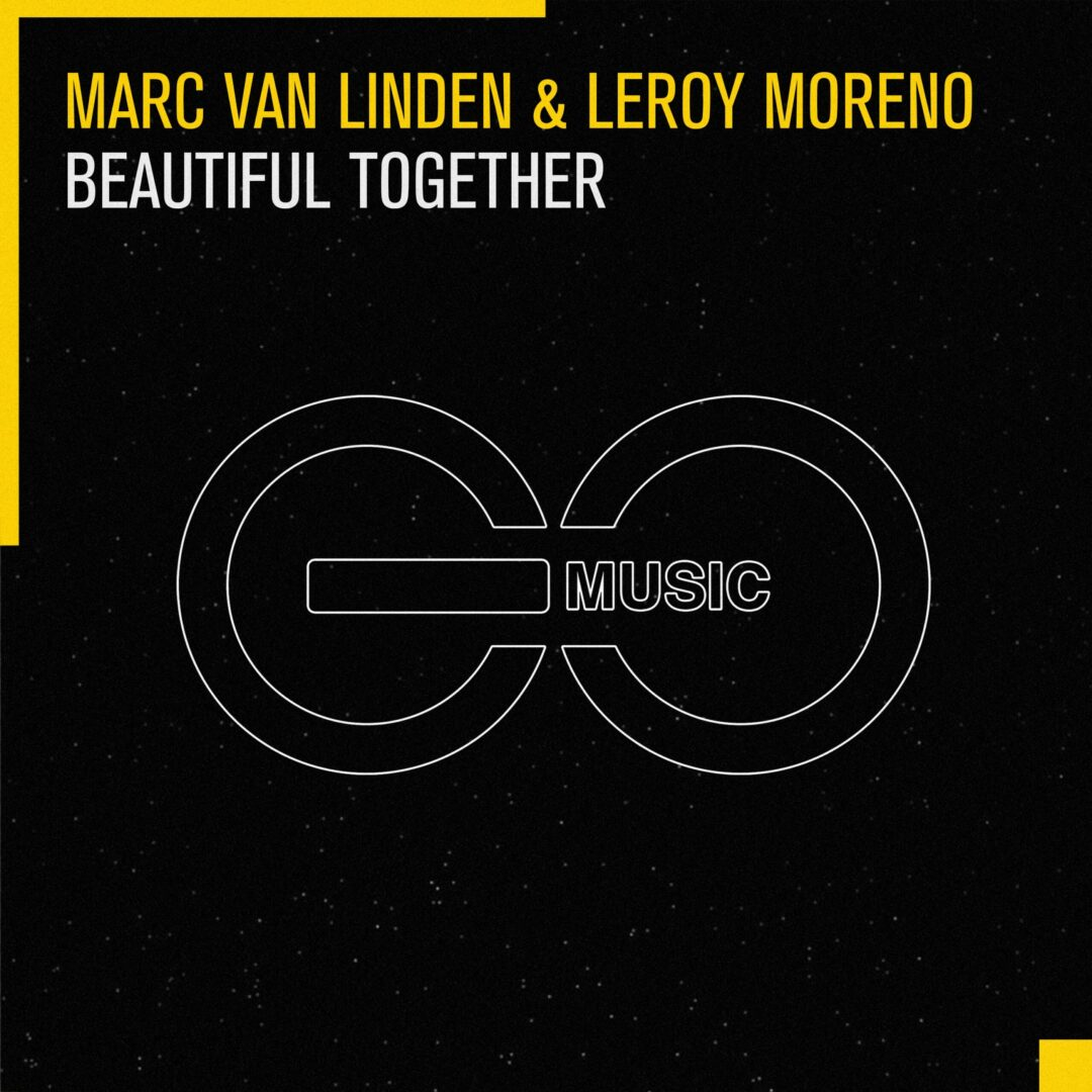 Marc Van Linden & Leroy Moreno – Beautiful Together [GO Music]