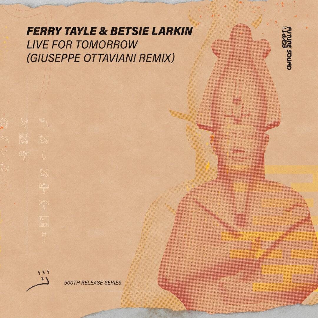 Ferry Tayle & Betsie Larkin – Live For Tomorrow (Giuseppe Ottaviani Remix)