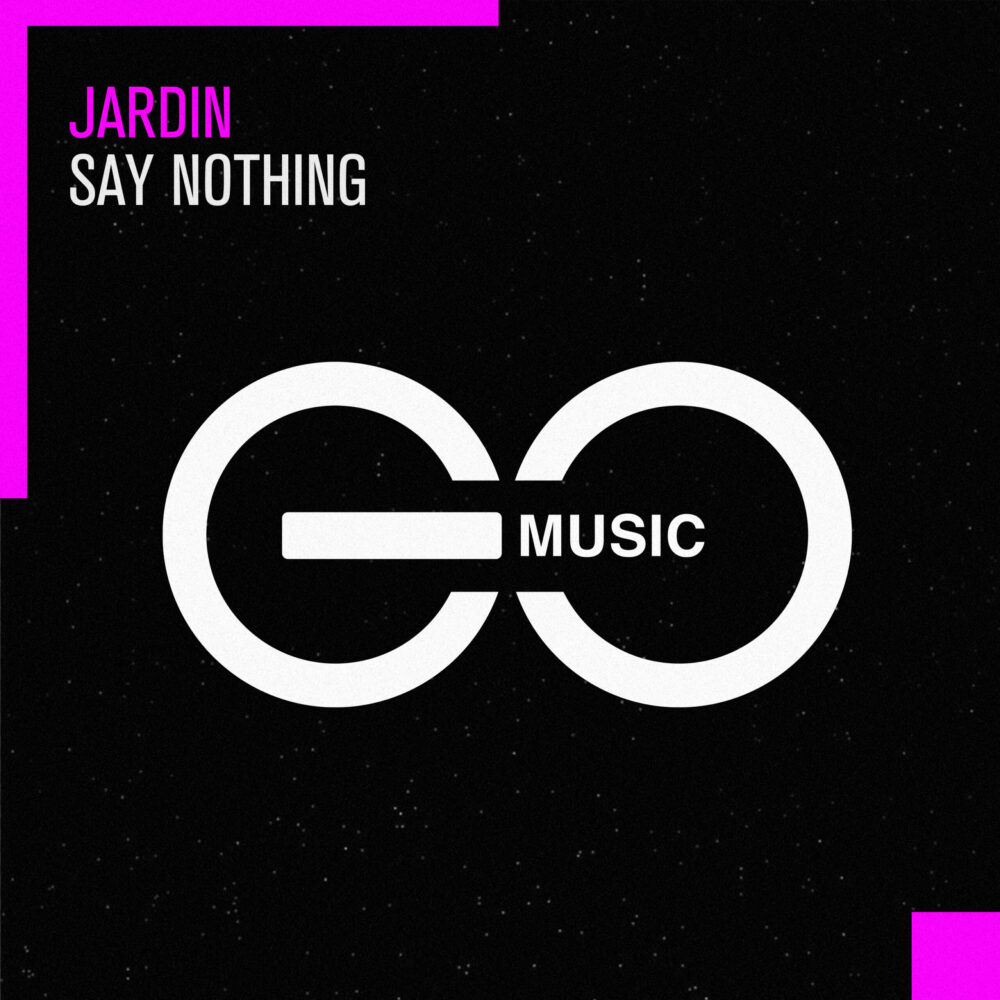 Jardin – Say Nothing [GO Music]