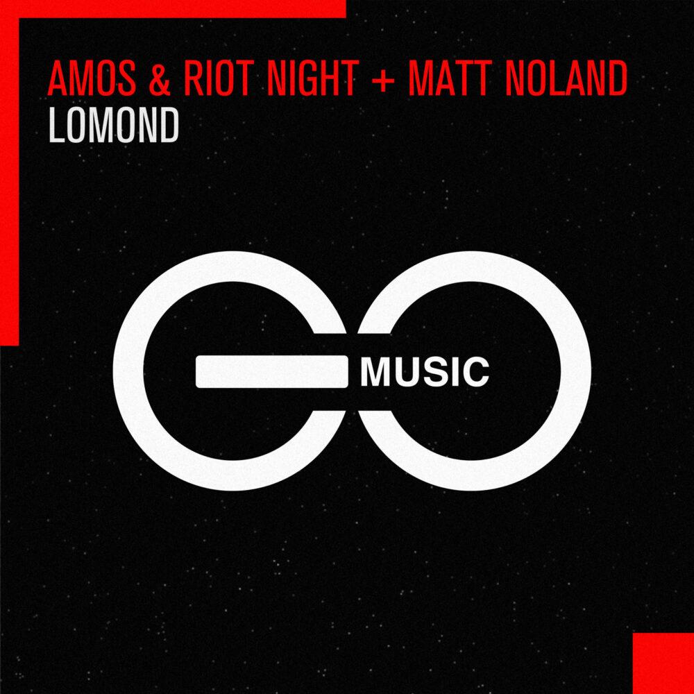 Amos & Riot Night + Matt Noland – Lomond [GO Music]