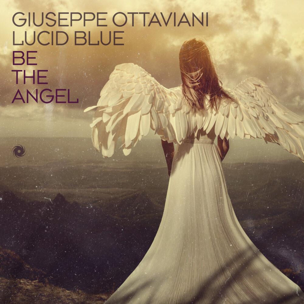 Giuseppe Ottaviani & Lucid Blue – Be An Angel [Blackhole Recordings]