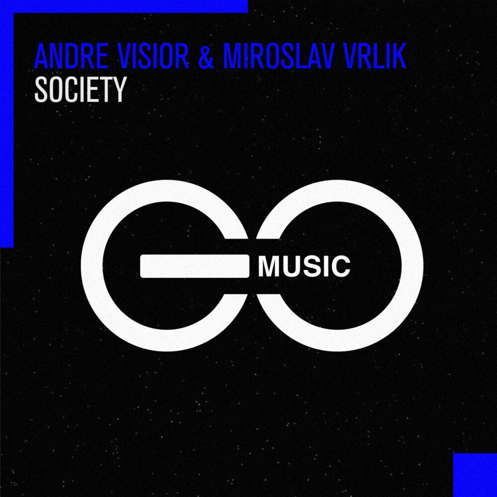 Andre Visior & Miroslav Vrlik – Society [GO Music]
