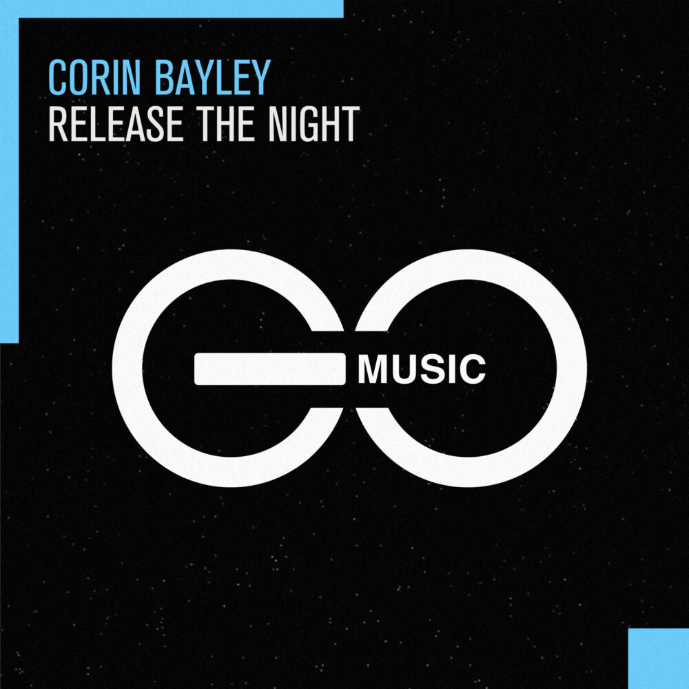 Corin Bayley – Release The Night [GO Music]