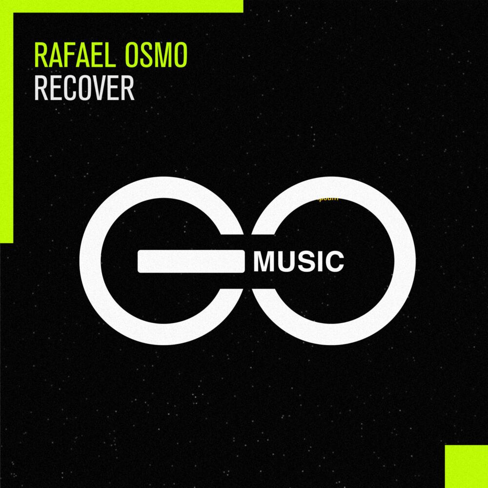 Rafael Osmo – Recover [GO Music]